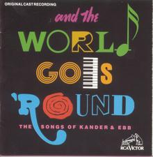 And the World Goes Round – Original Cast Recording