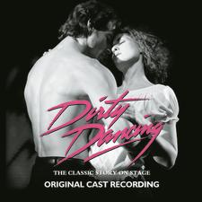 Dirty Dancing – Original London Cast Recording 2006