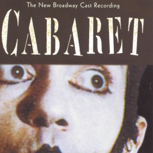 Cabaret: The New Broadway Cast Recording 1998