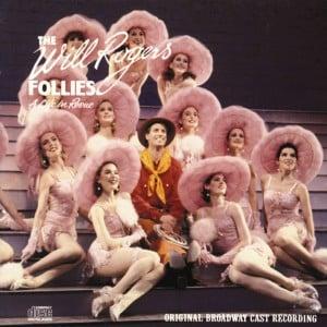 The Will Rogers Follies – Original Broadway Cast Recording 1991