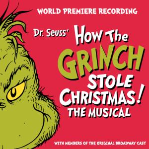 Dr. Seuss's How the Grinch Stole Christmas – The Musical