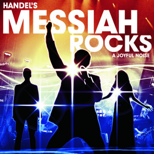 Handel's Messiah Rocks – 2009