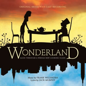 Wonderland – Original Broadway Cast Album 2011