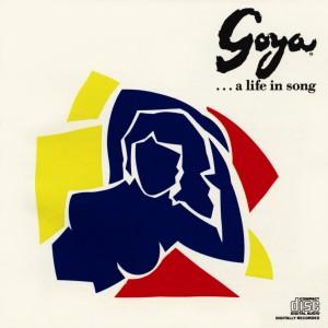 Goya...A Life In Song – Original Concept Album