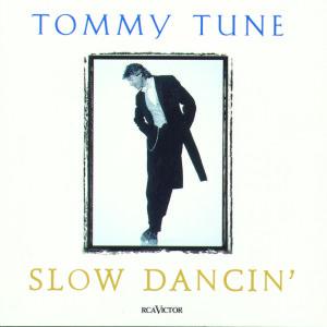 Tommy Tune: Slow Dancin