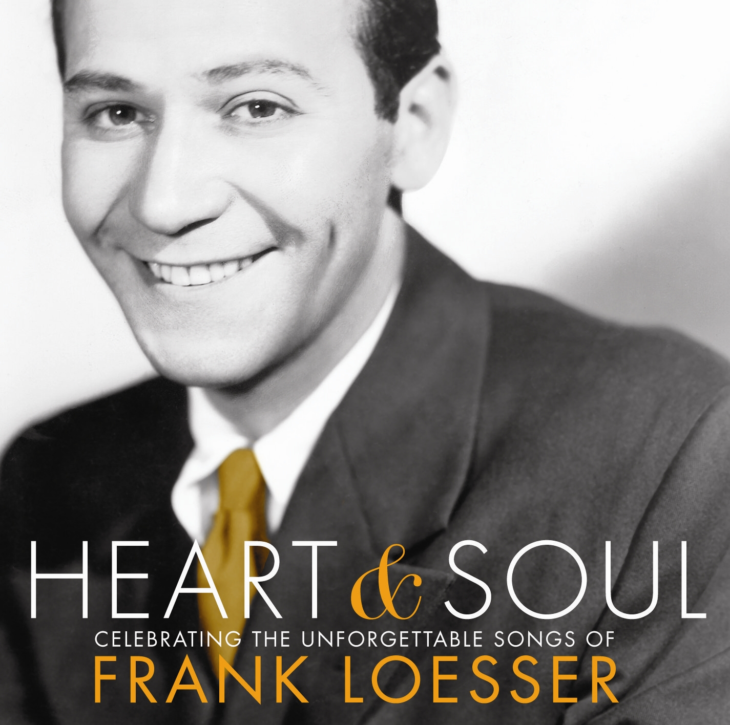 Heart and Soul: Celebrating the Unforgettable Songs of Frank Loesser