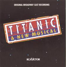 Titanic: A New Musical – Original Broadway Cast Recording 1997