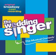 The Wedding Singer – Original Broadway Cast Recording 2006