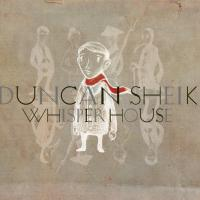 Duncan Sheik - Whisper House Series