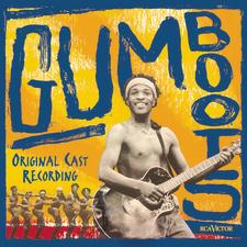 Gumboots – Original Touring Cast Recording