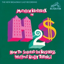 How To Succeed in Business without Really Trying – The New Broadway Cast Recording 1995