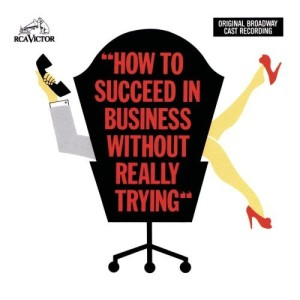 How To Succeed in Business without Really Trying – Original Broadway Cast Recording 1961