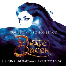 The Pirate Queen – Original Broadway Cast Recording 2007