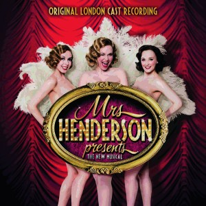 MRS HENDERSON PRESENTS – ORIGINAL LONDON CAST RECORDING