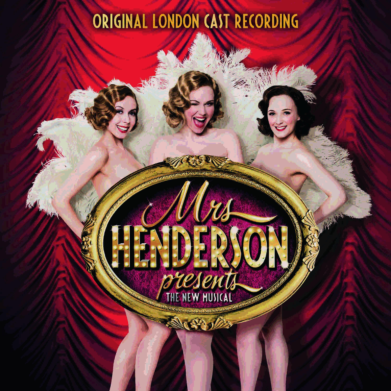 MRS HENDERSON PRESENTS – ORIGINAL LONDON CAST RECORDING