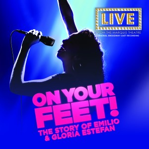 ON YOUR FEET! – ORIGINAL BROADWAY CAST RECORDING (2016)