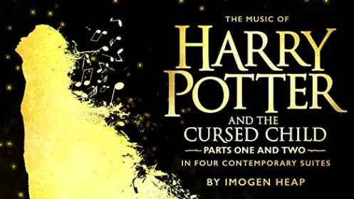 THE MUSIC OF HARRY POTTER AND THE CURSED CHILD IN FOUR CONTEMPORARY SUITES BY IMOGEN HEAP AVAILABLE NOW!