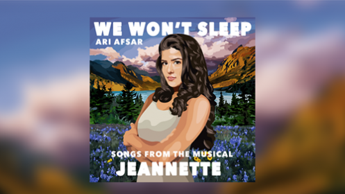 THE ALBUM 'WE WON'T SLEEP: SONGS FROM THE MUSICAL JEANNETTE' IS OUT NOW!