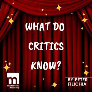 what do critics know