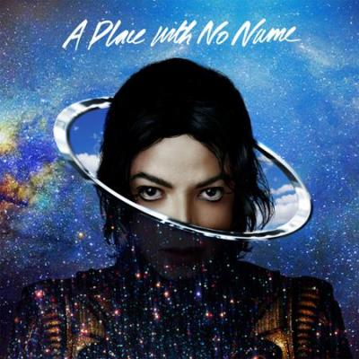 Michael Jackson 'A Place With No Name' Single Available Now
