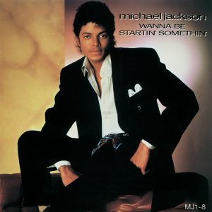 "Michael Jackson 'Wanna Be Startin' Somethin"" Single"