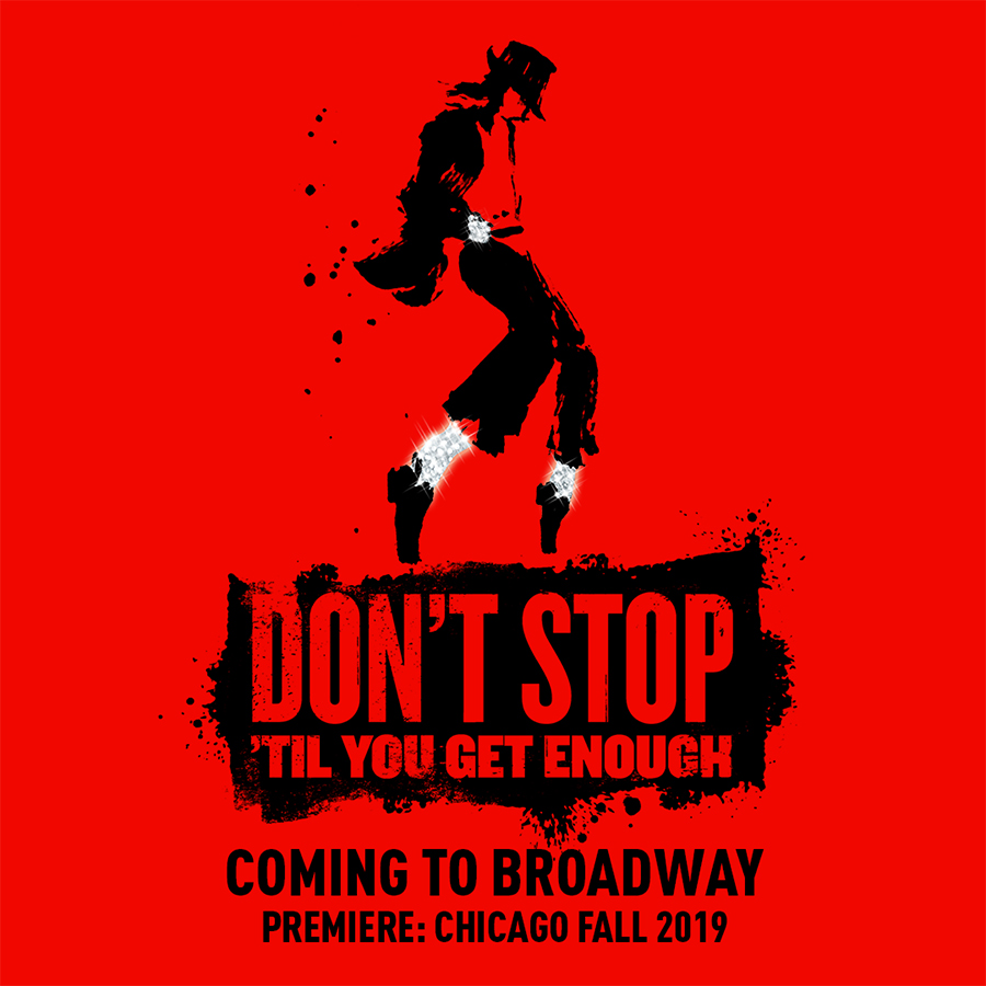 Don't Stop 'Til You Get Enough coming to Broadway