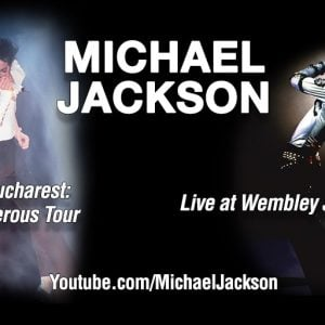 Michael Jackson Live in Bucharest and Live at Wembley Stadium available on YouTube for limited time