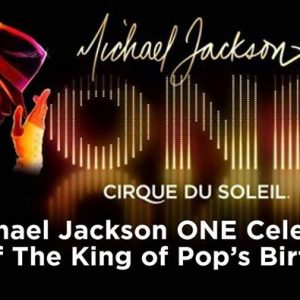 Michael Jackson ONE Celebration of The King of Pop's Birthday