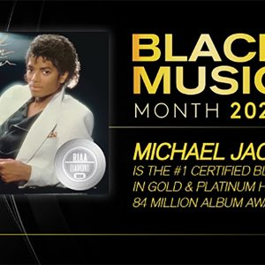 RIAA Announced Michael Jackson Is The #1 Certified Black Artist With The Most Gold & Platinum Sales