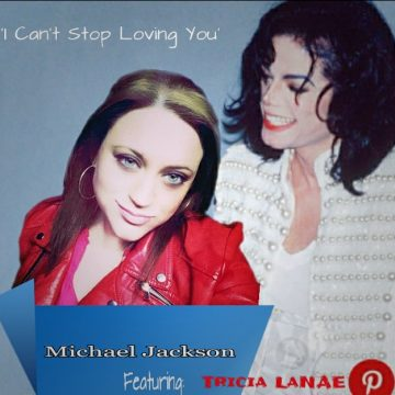 'I Can't Stop Loving You' by, Michael Jackson, featuring: Tricia LaNAE