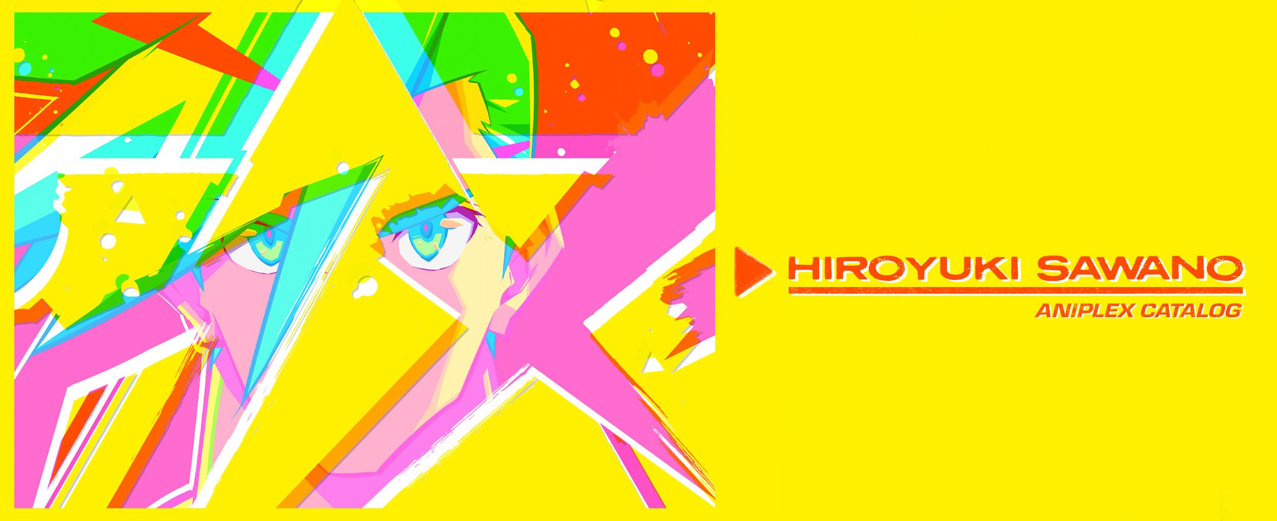 Hiroyuki Sawano • Aniplex Catalog