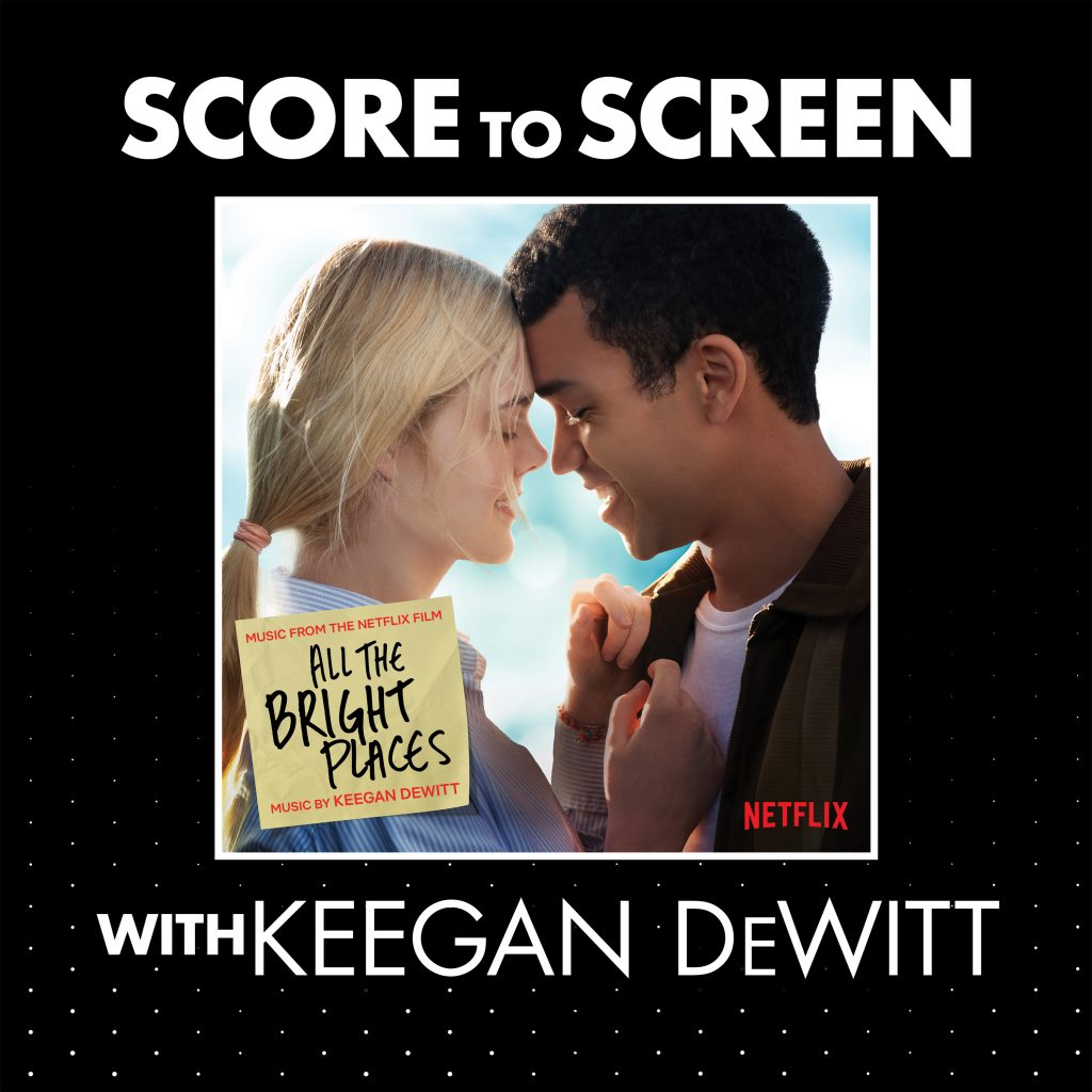 Score to Screen with Keegan DeWitt (All the Bright Places) cover
