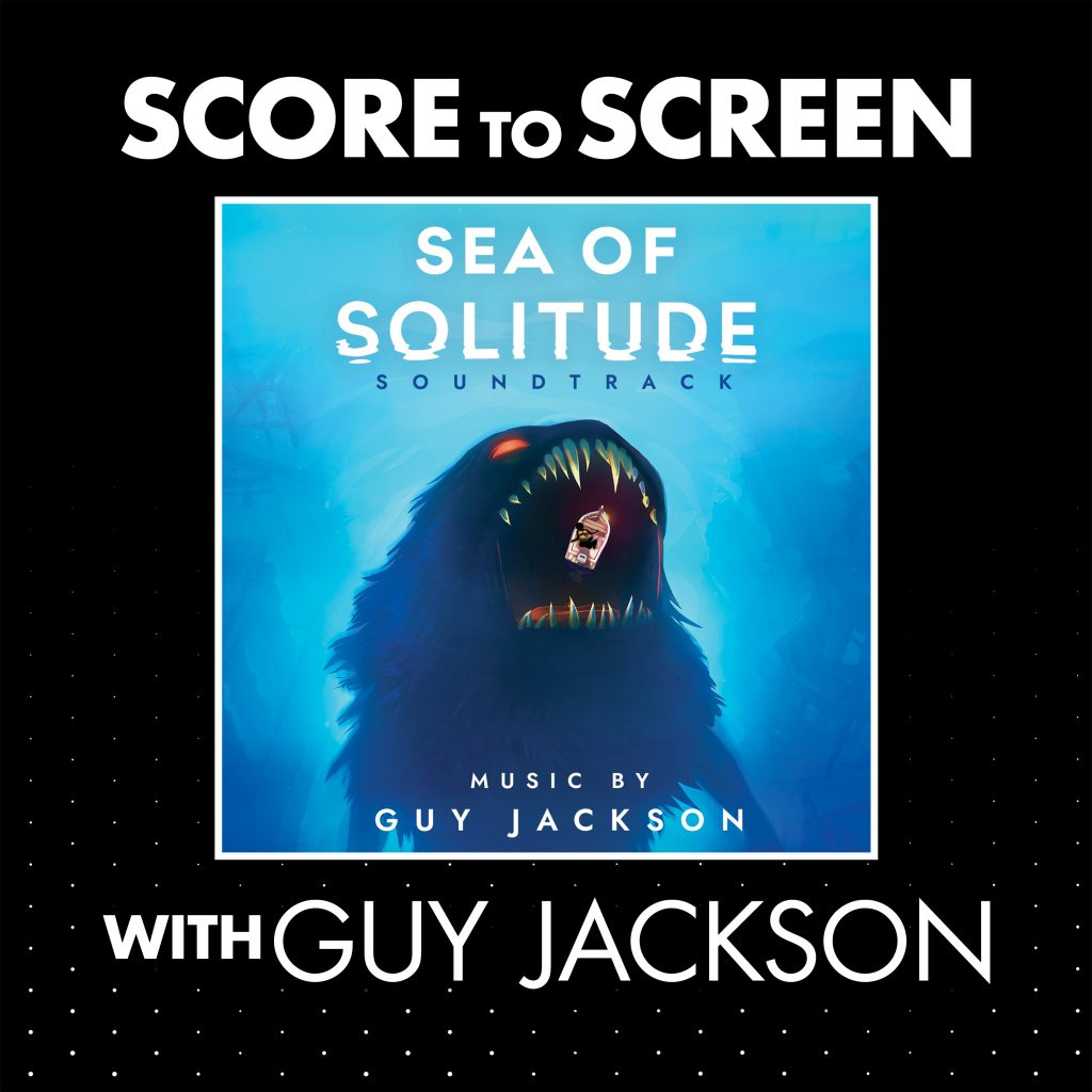Score to Screen with Composer Guy Jackson (Sea of Solitude) cover