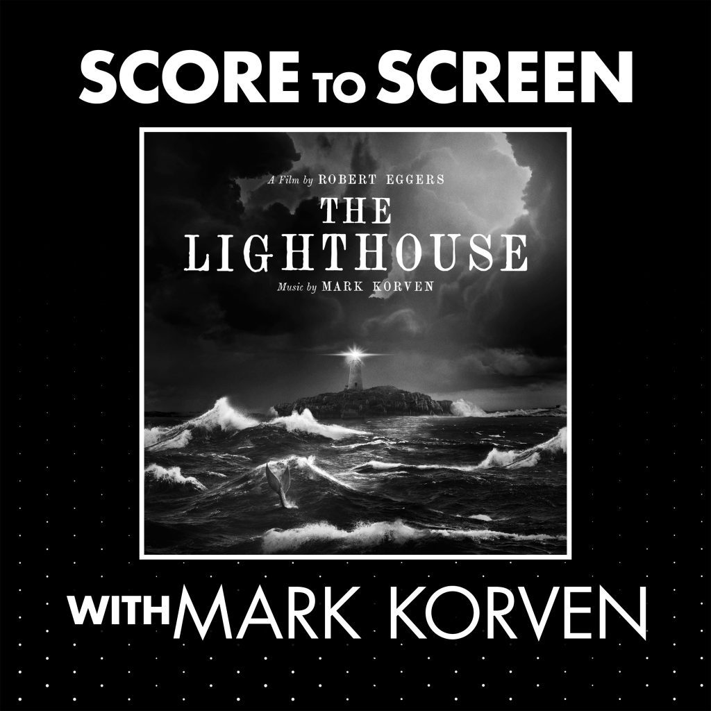 Score to Screen with Mark Korven (The Lighthouse) Cover