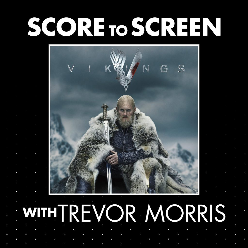 Score to Screen with Trevor Morris (Vikings) cover