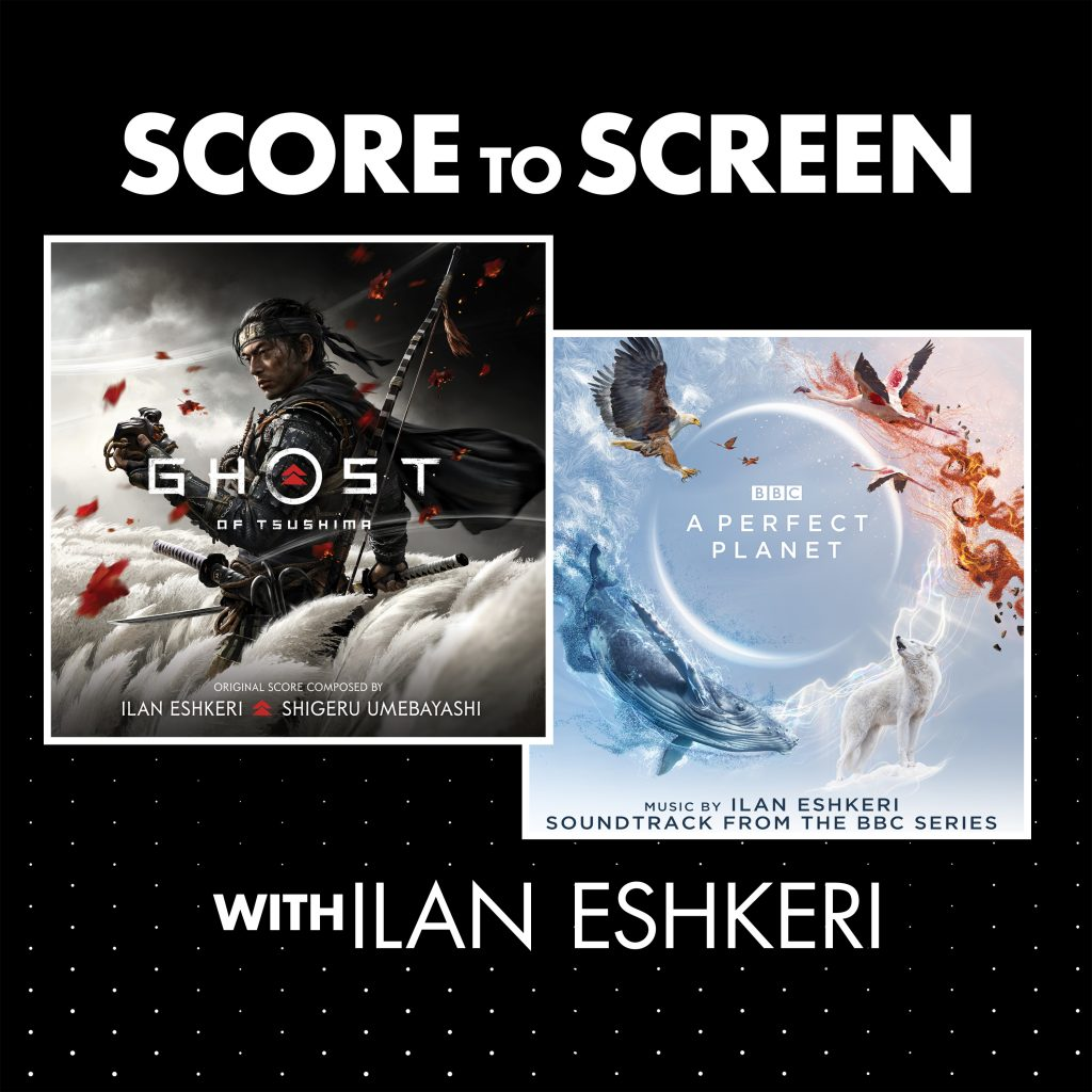 Score to Screen with Ilan Eshkeri (Ghost of Tsushima, A Perfect Planet) cover