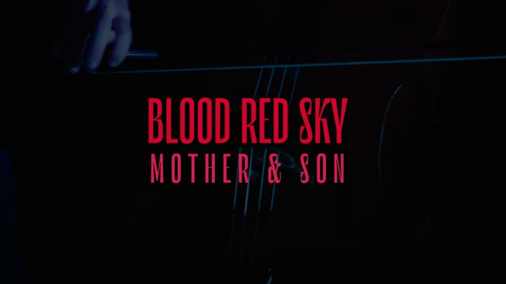 Blood Red Sky - Mother & Son