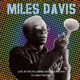 Live At The Fillmore East (March 7, 1970) – It's About That Time