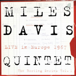 Miles Davis Quintet – Live In Europe 1967: The Bootleg Series Vol. 1