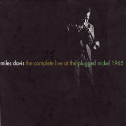 The Complete Live At The Plugged Nickel – 1965