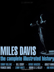 Miles Davis: The Complete Illustrated History