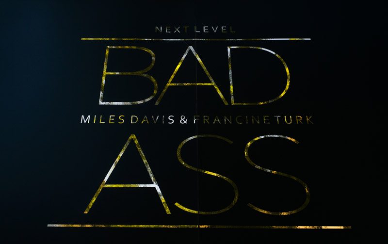 Next Level Badass / Miles Davis & Francine Turk (Photo 24)