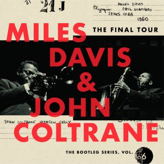 Miles Davis & John Coltrane – The Final Tour: The Bootleg Series, Vol. 6