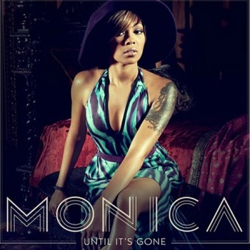 Monica-Until-Its-Gone
