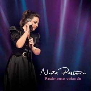 """Reserva """"Realmente volando"""" de Niña Pastori y descarga las canciones """"Incomparable"""" y """"La orilla de mi pelo"""""""