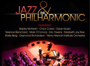 JAZZ AND THE PHILHARMONIC – featuring GRAMMY® Award-winning artists Bobby McFerrin, Chick Corea, Dave Grusin, Terence Blanchard, Mark O'Connor, Eric Owens, Shelly Berg, Elizabeth Joy Roe and the Henry Mancini Institute Orchestra