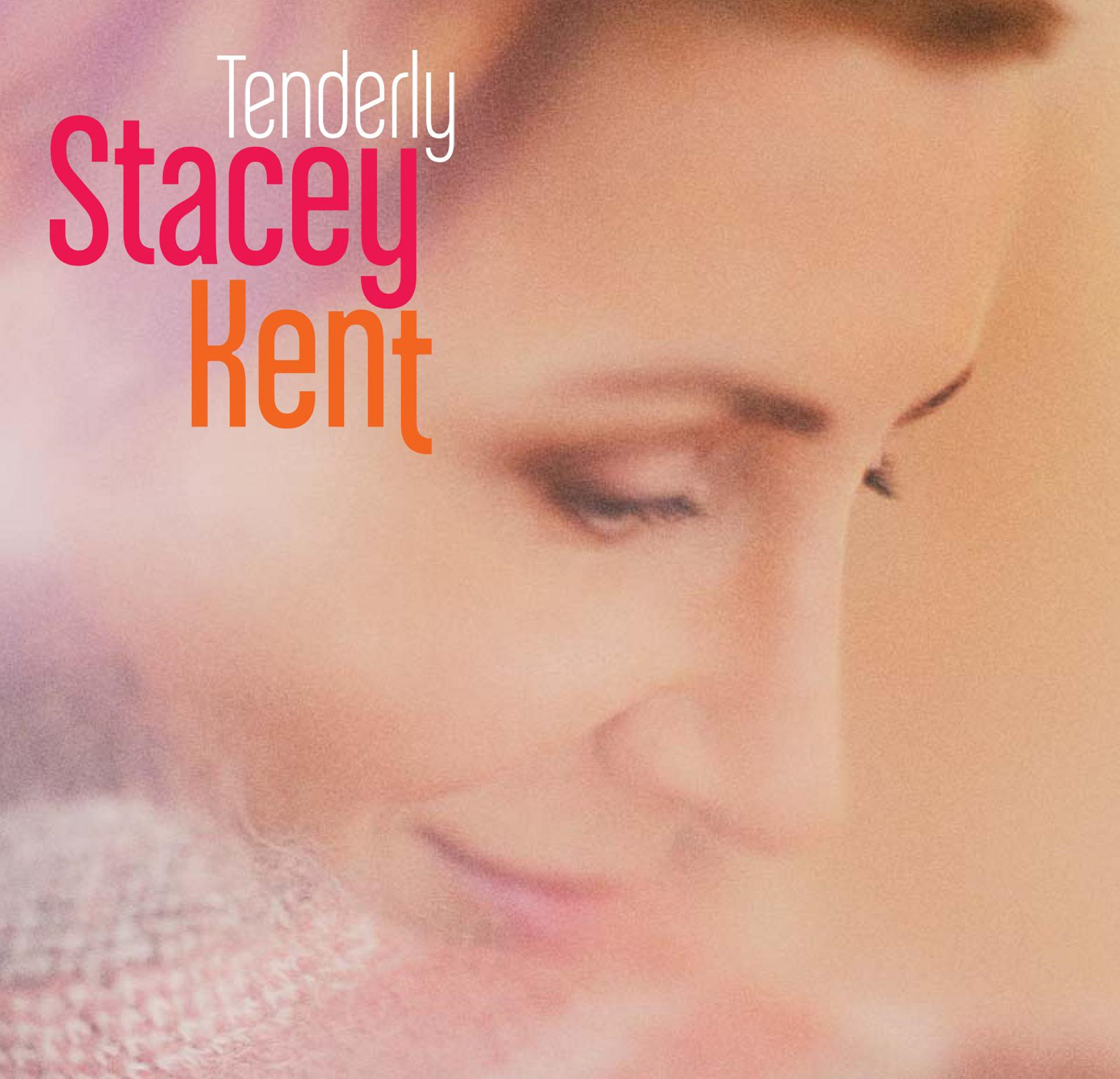 "Stacey Kent's new album ""Tenderly"" out now!"