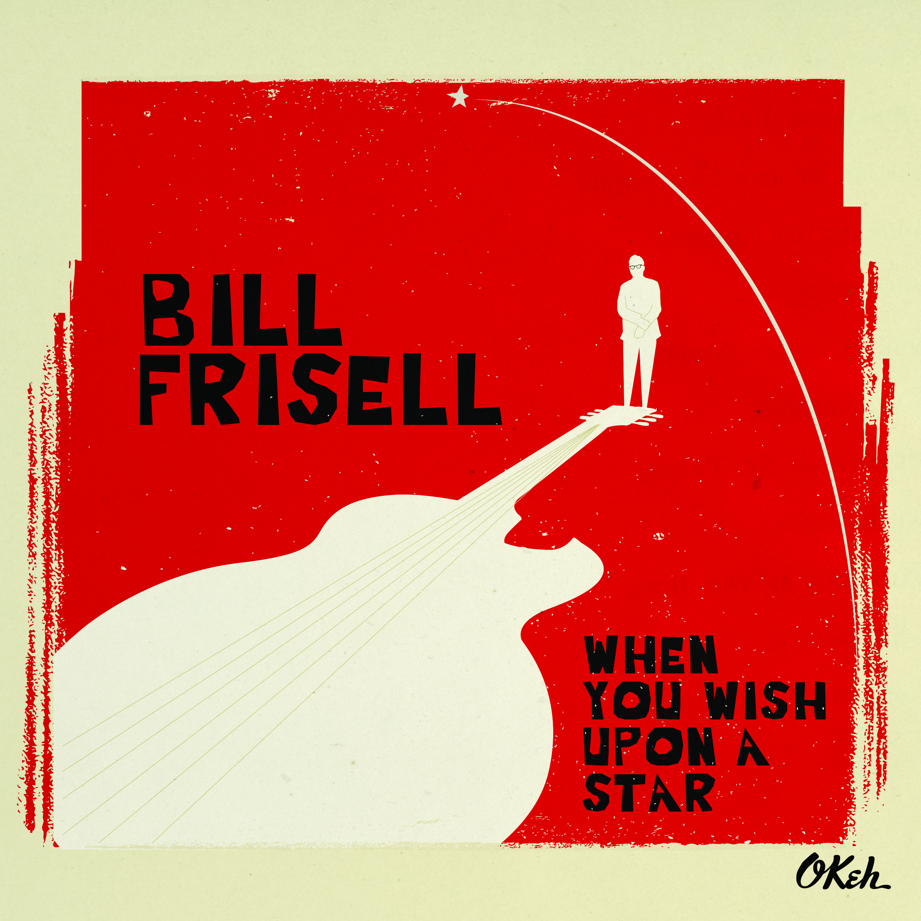 Bill Frisell's new album 'When You Wish Upon a Star' out 5th February!