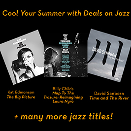 Cool Your Summer With Deals on David Sanborn, Billy Childs, Sonny Rollins, Kat Edmonson and more Jazz titles on Amazon Music