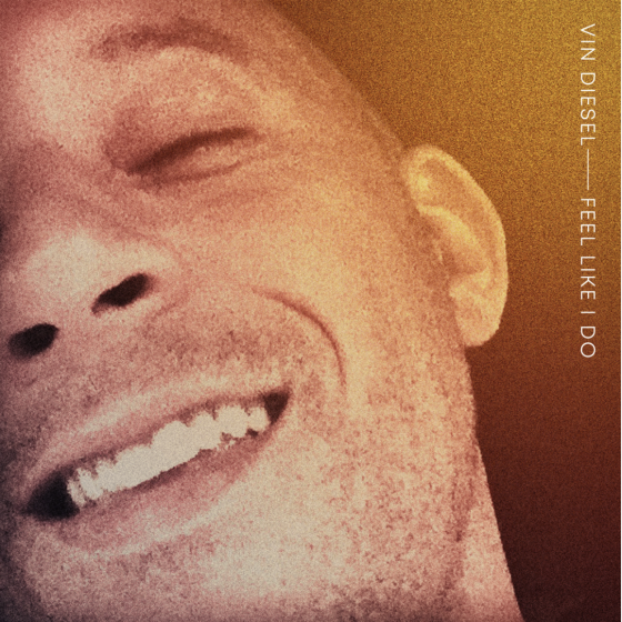 Vin Diesel – Feel Like I Do